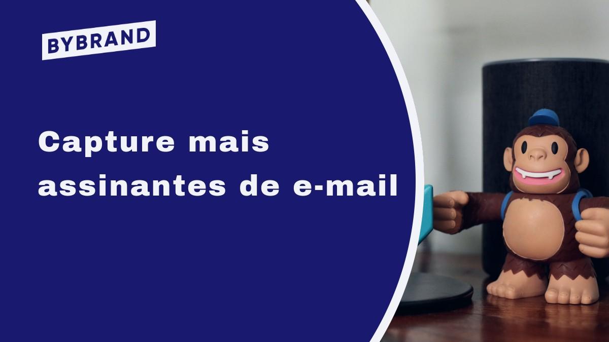 Capture mais assinantes de email