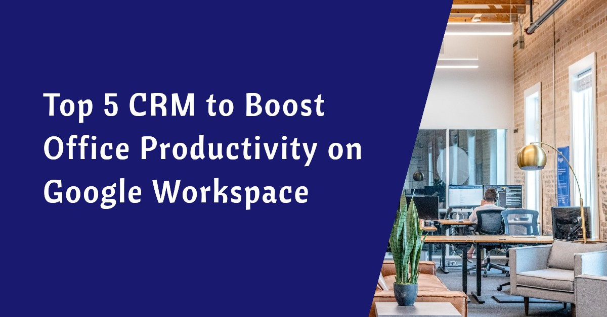 Five CRM to Google Workspace