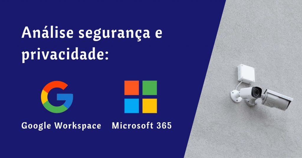 Análise de segunraça Google Workspace e Microsoft 365