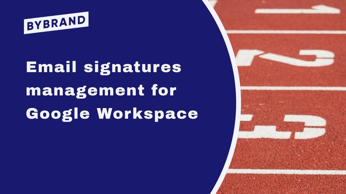 Google Workspace signatures management