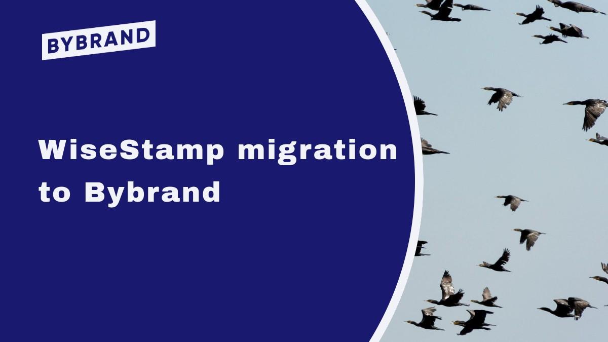 WiseStamp Migration