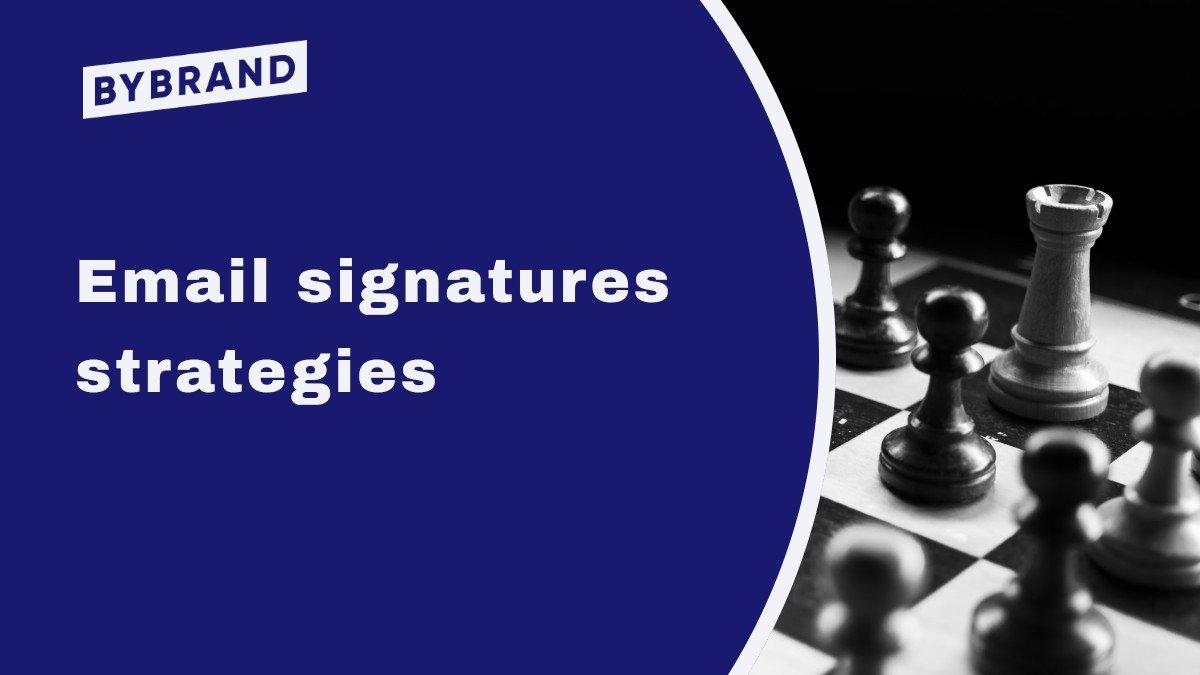 Email signatures strategies