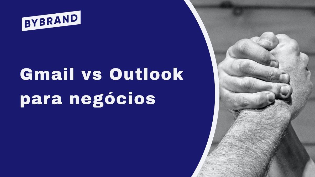 Gmail e Outlook para negócios