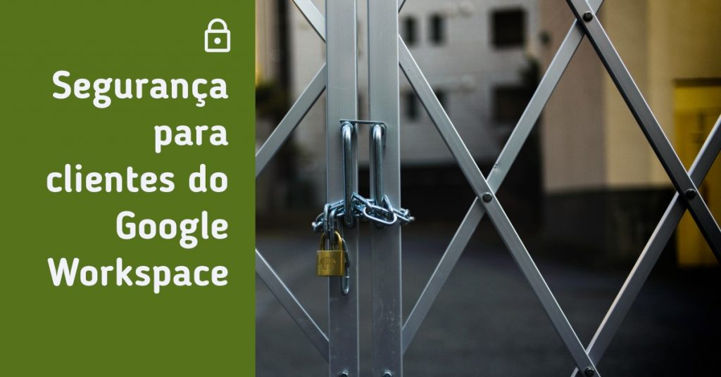 Segurança e privacidade no Google