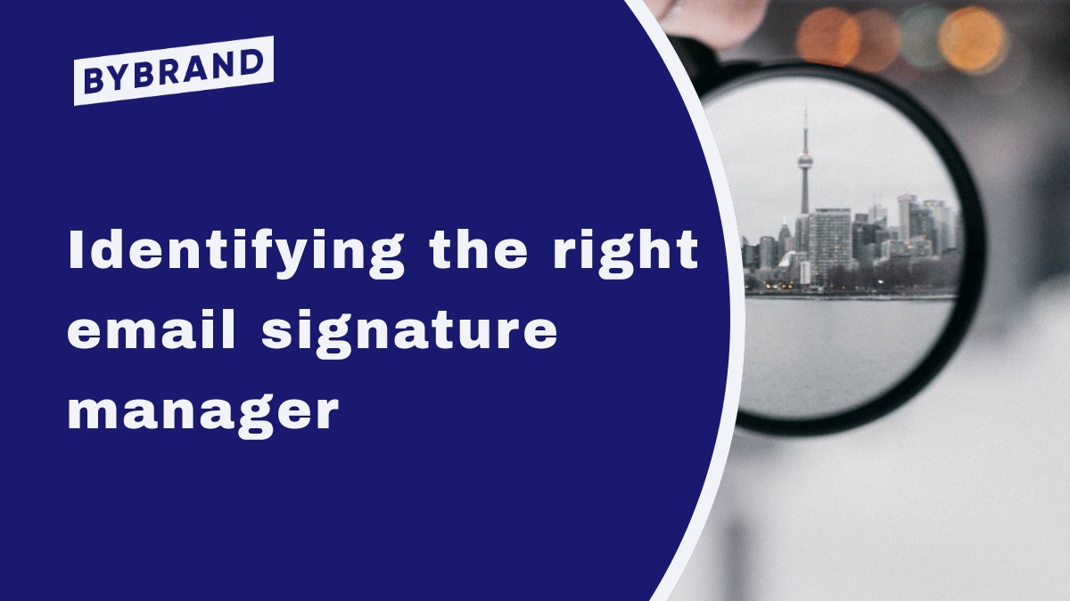 Identifying the Right Email Signature Manager
