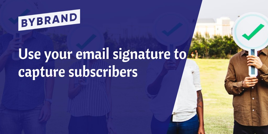 Email signature to capture subscribers