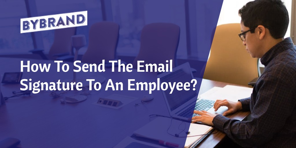 Send Email Signature To Employees