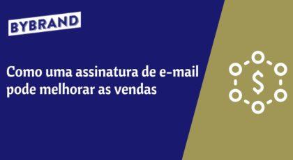 Assinatura de e-mail para melhorar as vendas
