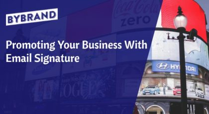 Promoting Your Business With Email Signature